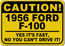 1956 56 FORD F-100 Caution Its Fast Aluminum Street Sign