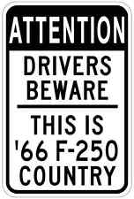 1966 66 FORD F-250 Attention Drivers Beware Aluminum Street Sign