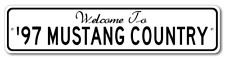 1997 97 FORD MUSTANG Aluminum Welcome to Car Country Sign