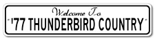 1977 77 FORD THUNDERBIRD Aluminum Welcome to Car Country Sign
