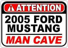 2005 05 FORD MUSTANG Attention Man Cave Aluminum Street Sign