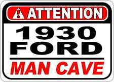 1930 30 FORD Attention Man Cave Aluminum Street Sign