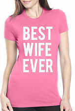 Best Wife Ever T Shirt Funny Married Woman Gift Tee