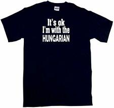 It's OK I'm With the Hungarian Mens Tee Shirt Pick Size & Color Small - 6XL
