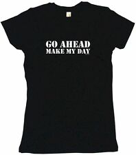 Go Ahead Make My Day Womens Tee Shirt Pick Size Color Petite Regular