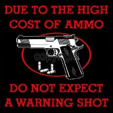Due to the High Cost of Ammo Do Not Expect a Warning Shot Gun Sleeveless T Shirt