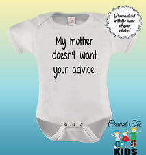My Mother Doesn't Want Your Advice  Baby Bodysuit  Toddler Thsirt or Baby Bib