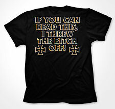 If You Can Read This I Threw The Bitch Off Motorcycle Ride Bike New Mens T-shirt