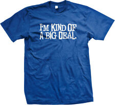 Im Kind Of A Big Deal Ron Burgundy Anchorman Funny Movie Swag Humor Mens T-shirt