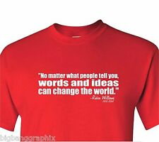 """""""WORDS AND IDEAS CAN CHANGE THE WORLD""""RIP Robin Williams T-Shirt Memorial TEE"""