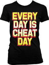 Every Day Is Cheat Day Funny Humor Diet Joke Splurge Meal Lazy Juniors T-shirt
