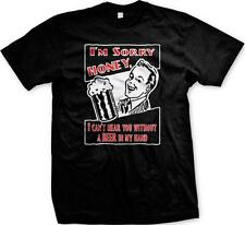 Sorry Honey I Cant Hear You Without A Beer In My Hand Wife Mens T-shirt