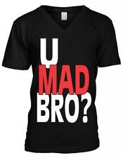 You U Mad Bro Sayings Statements Funny TV Show Humor Joke Mens V-neck T-shirt