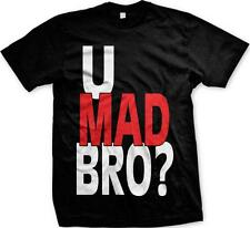 You U Mad Bro Sayings Statements Funny TV Show Humor Joke Mens T-shirt