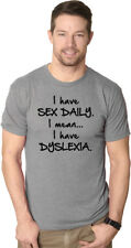 Dyslexic T Shirt I Have Sex Daily I Mean Dyslexia Shirt Funny Tee