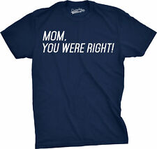 Mens Mom You Were Right Funny Family Relationship T shirt (Navy)