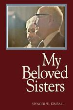 My Beloved Sisters by Spencer W. Kimball (1979, Hardcover)*LDS