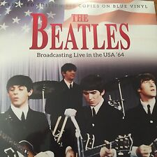 THE BEATLES 'Broadcasting Live In The USA 64' LTD EDT ON BLUE VINYL LP Brand New