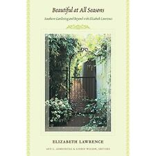 Beautiful at All Seasons: Southern Gardening and Beyond With Elizabeth Lawrence