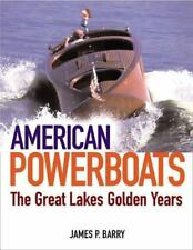 American Powerboats : The Great Lakes' Golden Years  by James P. Barry