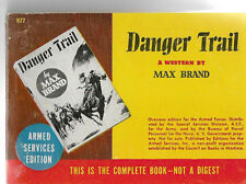 DANGER TRAIL By MAX BRAND Armed Services Edition 877 Paperback western