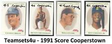 1991 Score Cooperstown Baseball Set ** Pick Your Team **