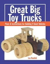 Great Big Toy Trucks: Plans and Instructions for Building 9 Giant Vehicles by...