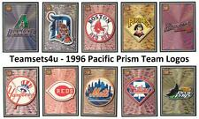 1996 Pacific Prism Baseball Team Logo Cards ** Pick Your Team **