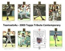 2003 Topps Tribute Contemporary Baseball Set ** Pick Your Team **