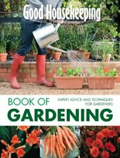 """""""Good Housekeeping"""" Gardening Made Easy!: Expert Advice, Techniques and Tips fo"""