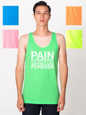 Pain is Temporary Quitting Lasts Forever UNISEX TANK TOP American Apparel 217W