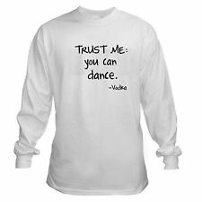 TRUST ME CAN DANCE VODKA DRINK FUNNY PARTY LIQUID COURGAE LONG SLEEVE T-SHIRT