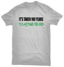 It's Taken 100 Years To Play Tennis This Good T-Shirt 100th birthday gift