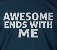 Awesome ends with ME - humor funny birthday gift fun youth childrens tee t-shirt