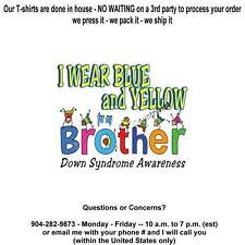 T-shirt - DOWN SYNDROME awareness - I WEAR BLUE and YELLOW for my BROTHER