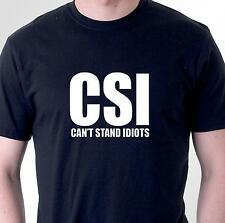 Funny t-shirt. CSI. Can't stand idiots. Mens Womens tv humour slogan cotton tee