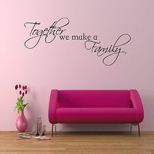 TOGETHER WE MAKE A FAMILY Wall Art Sticker Lounge Quote Decal Mural Transfer