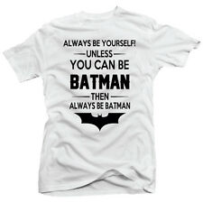 Batman Always Be Yourself Unless You Can Be Batman Funny T-Shirt Black or White
