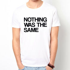 NOTHING WAS THE SAME slogan text design graphic party gift t-shirt