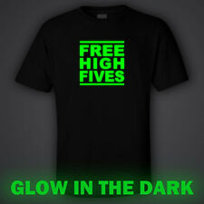 BLACK funny GLOW IN DARK T-shirt  FREE HIGH FIVES for night club hugs glowing