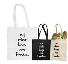 Lovely Funny My Other Bags are Prada Cotton Canvas Shopping Tote Shoulder Bag