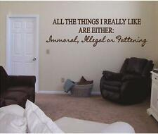 Immoral, Illegal, Fattening - Funny Wall Decals Vinyl Stickers