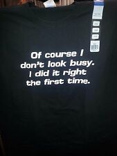 OF COURSE I DON'T LOOK BUSY I DID IT RIGHT THE 1ST TIME SHORT SLEEVE SHIRT FUNNY