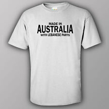 Funny T-shirt  MADE IN AUSTRALIA WITH LEBANESE PARTS LEBANON