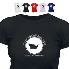 It's An African Snails Thing You Wouldn't Understand T Shirt 888