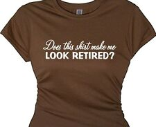 women retirement gift funny t-shirt quote does shirt make me look retired lady