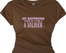 MY BOYFRIEND GREW UP TO BE A SOLDIER-Military Message T-Shirt GirlFriend