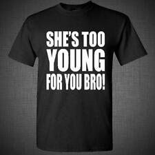 She's Too Young For You Bro jersey shore humor Sarcasm funny t shirt Tank top