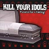 Funeral for a Feeling by Kill Your Idols (CD, Jul-2001, Side One Dummy)