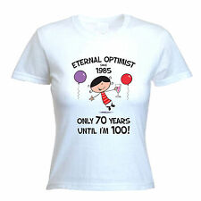 ETERNAL OPTIMIST SINCE 1985 WOMENS 30th BIRTHDAY T-SHIRT gift present years old